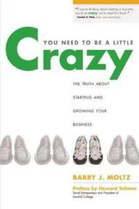 You Need To Be A Little Crazy