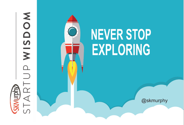 Quotes for Entrepreneurs: Never Stop Exploring