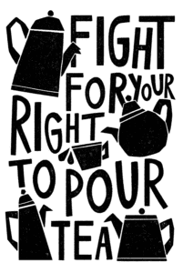 quotes for entrepreneurs: Fight for your right to pour tea