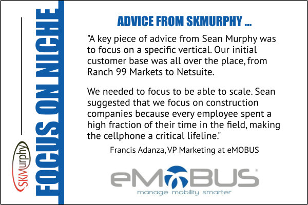SKMurphy Advice: Focus on a Specific Vertical to Get Started