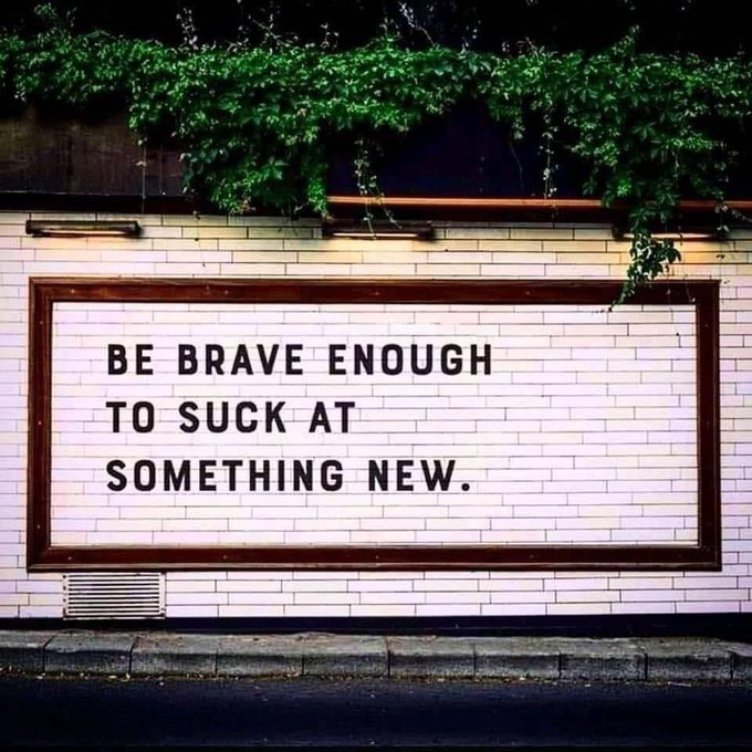 Quotes for Entrepreneurs: Be Brave Enough to Suck at Something New