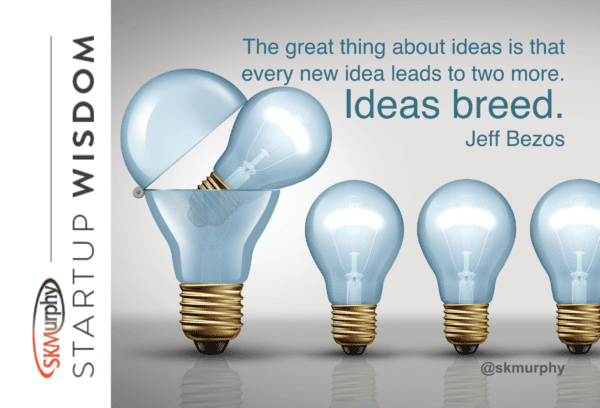 Quotes for Entrepreneurs: The great thing about ideas is that every new idea leads to two more. Ideas breed. -- Jeff Bezos