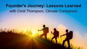 Founder's Journey: Lessons Learned from Cindi Thompson on her Climate Companion startup