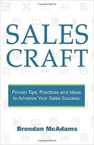 'Sales Craft: Proven Tips, Tactics and Ideas to Elevate Your Sales' by Brendan McAdams is a quick read, well written and clearly based on practical experience.
